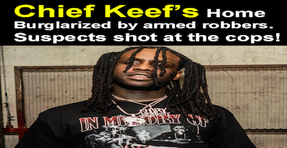Armed Robbers Tried To Hit A Stain On Chief Keef's Home | Welcome To