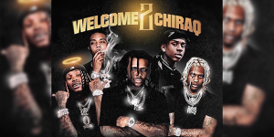 """Welcome 2 Chiraq 15 (Elevating The Culture)"" Out Now"